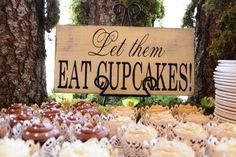 Wedding Signs. Let Them Eat Cake or Cupcakes sign     maybe with cheesecake instead of cupcake for cake table