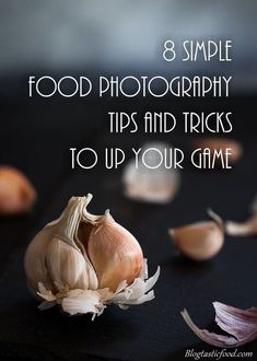 8 simple tips to help with your food photography