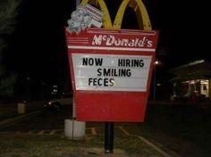 The hiring manager at this McDonald's. Hahaha hahaha!!!