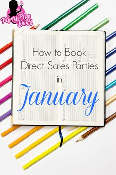 Don't wait until the last minute to book parties for January. Direct Sales and Party Plan is a constant and ongoing business opportunity, there are many ways to help your business continue to grow! Use these tips to help you start your year off strong.