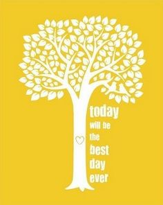 Today will be the best day ever... poster. Etsy.