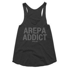 """""""Arepa Addict!"""" Women's racerback tank - sarepa.com http://www.sarepa.com/product/arepa-addict-womens-racerback-tank/"""