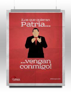 """""""Los que quieran Patria... Vengan conmigo"""""""