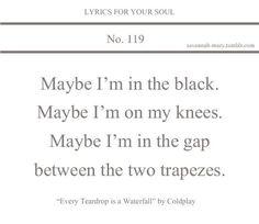 Every Teardrop is a Waterfall lyrics