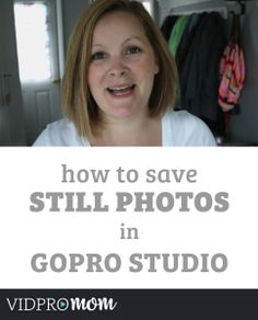 How to save a still photo in GoPro Studio - It's super quick and simple!