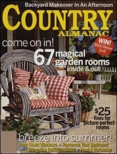 Country Almanac Magazine ceased publication with the Fall 2006 issue. Country Almanac featured articles on country crafts, the pleasures of easy homespun decorating, charming homes from across America, and do-it-yourself rustic projects. Country Almanac also offered special sections on sewing and down-home cooking. la-buck-s-shabby-chic-home-decorating