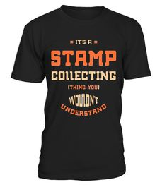 """# It's A Stamp Collecting Thing, You Wouldn't Understand T Shi .  Special Offer, not available in shops      Comes in a variety of styles and colours      Buy yours now before it is too late!      Secured payment via Visa / Mastercard / Amex / PayPal      How to place an order            Choose the model from the drop-down menu      Click on """"Buy it now""""      Choose the size and the quantity      Add your delivery address and bank details      And that's it!      Tags: It's A Stamp…"""