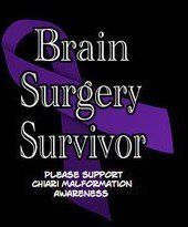 Chiari Malformation Awareness.  Yes unfortunately it is brain surgery!