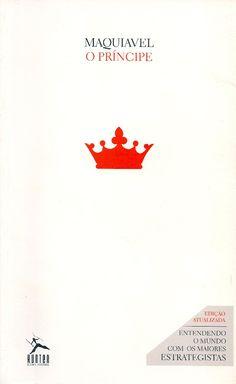 MAQUIAVEL, Nicolau. O príncipe. [The prince (inglês)]. Tradução de Dominique Makins. São Paulo: Hunter Books, 2014. 205 p. 21x13cm. ISBN 9788565042024.  Palavras-chave: CIENCIA POLITICA/Itália antiga; ETICA POLITICA; FILOSOFIA POLITICA.  CDU 321.01 / M297p / 2014