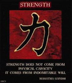 Strength. Just got this symbol tattooed on my wrist, good reminder when things get tough