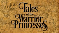 Tales of the Warrior Princesses project video thumbnail