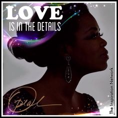 """""""Love is in the details."""" ~Oprah Winfrey #quote Oprah Quotes, Best Quotes, Networking Quotes, Spoken Word, Oprah Winfrey, Spiritual Awakening, Consciousness, 50th, Girl Power"""