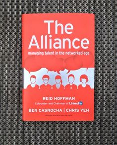 The Alliance: Managing Talent in the Networked Age: Reid Hoffman, Ben Casnocha, Chris Yeh: 9781625275776: Amazon.com: Books