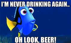 Every time someone tells me that they drank too much