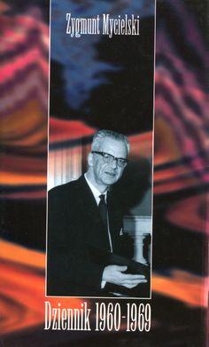 """""""Dziennik 1960-1969"""" Zygmunt Mycielski Edited by Zofia Mycielska-Golik Cover by Janusz Wysocki  Published by Wydawnictwo Iskry 2001"""