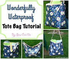 Sew Can Do: Wonderfully Waterproof (Inside & Out) Tote Bag.   Tutorial. This is THE bag to make for summer - it holds loads, but folds up small and is totally waterproof to stay clean and dry. And it's an easy sew too!
