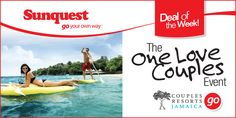 The One Love Couples Event featuring @CouplesResorts! Get a FREE Room Upgrade!* http://www.sunquest.ca/en/deal-of-the-week