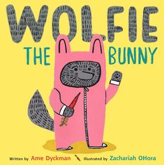 Easter basket gifts | Wolfie the Bunny by Ame Dyckman