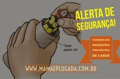 ALERTA: Tamanho dos brinquedos para menores de 3 anos e teste do rolo de papel higiênico para evitar engasgos