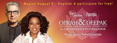 Oprah & Deepak 21-Day Meditation Challenge, doing now, on day 7, wonderful!