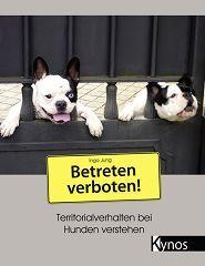 Kynos Betreten Verboten Territorialverhalten Bei Hunden Verstehen Hunde Haben Es Oft Nicht Leicht Jahrtausendelan Hunde Verstehen Betreten Verboten Hunde
