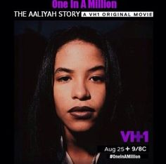 ONE IN A MILLION: AALIYAH BIOPIC COMING TO VH1 |