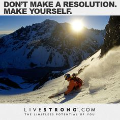 """Don't make a resolution. Make yourself."" #fitspiration #motivation"