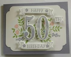 50th Birthday card.  Made with Stampin' Up! Number of Years Stamp set and Large Numbers Framelits dies as well as the Curvy Corner Trio punch.
