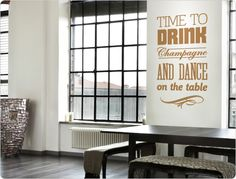 Wandtattoo Spruch Time to Drink Champagne and Dance on The Table. Wall Stickers Circles, English Time, Normal Wallpaper, Kitchen Quotes, Kitchen Wall Stickers, Nursery Wall Decals, Room Wall Decor, Champagne, Drinks