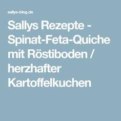 Sallys Rezepte - Spinat-Feta-Quiche mit Röstiboden / herzhafter Kartoffelkuchen