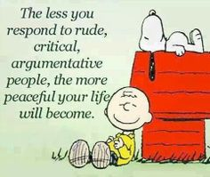 Ignore rude, critical, argumentative people!