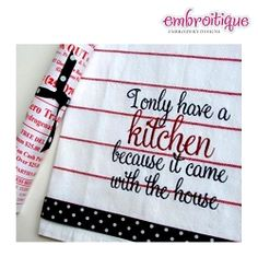 I only have a kitchen because it came with the house! - 3 Sizes! | Featured Products | Machine Embroidery Designs | SWAKembroidery.com