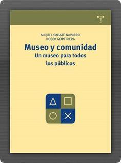 """Contenido pensando en tus visitantes: """"Museo y comunidad. Un museo para todos los públicos"""" de M. Sabaté."""