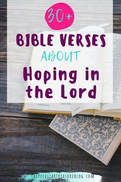 Jesus is our hope in life and death. Without the Lord making a way for us through His death and resurrections, we would be without any hope. Are you looking for Bible verses about hope? Here are 30+ Bible verses about hoping in the Lord. Colossians 1, 1 Thessalonians, Psalms, Eye Has Not Seen, Psalm 130, Be Not Dismayed, Proverbs 23, Romans 15, Jesus Resurrection