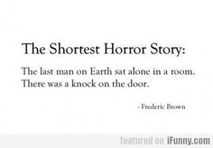 The Shortest Horror Story...