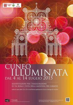 #comunedicuneo  #illuminata dal 4 al 14 luglio 2015 manifestazione per l'inaugurazione di via Roma e festa della Madonna del Carmine