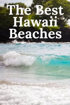 Many of the beaches in Hawaii are wonderful, so how great they are can vary on the day -- and what you're in the mood for at that moment. So here we offer you the best beach for different interests, whether you're looking to hike or just get that perfect shot for Instagram.