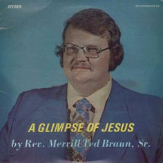 Had no idea that's what Jesus looked like. ~~ The Worst Bad Album Cover Art ~~ Glimpse of Jesus Rev. Lp Cover, Vinyl Cover, Cover Art, John Wayne Gacy, Worst Album Covers, Bad Album, Creepy Guy, Vintage Records, Hilarious