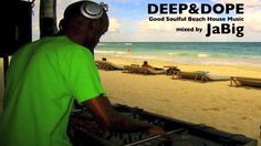 Beach House Music Mix by JaBig (DEEP and DOPE, Jazz, Soul Chill Lounge P...