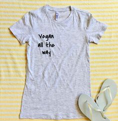 A personal favorite from my Etsy shop https://www.etsy.com/listing/509093608/vegan-vegan-shirt-vegan-tshirt-vegan