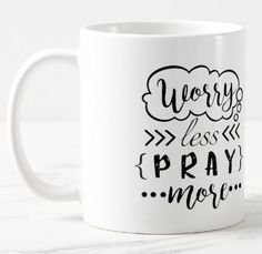 Worry Less Pray More Christian Mug