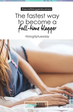 Blogging is becoming increasingly popular and being able to blog full time is definitely a dream career, but if you're wanting to fast track your timeline and become a full-time blogger ASAP then you need to read this advice. Check it out here > http://www.secretbloggersbusiness.com/blog-tip-tuesday-the-fastest-way-i-know-to-become-a-full-time-blogger/
