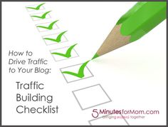 How to Get More Traffic to Your Blog — Traffic Building Checklist at 5 Minutes for Mom.com