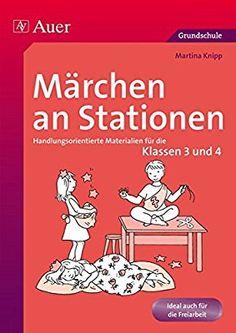 Märchen an Stationen Klasse 3/4: Handlungsorientierte Materialien für die Klassen 3 und 4 (Stationentraining Grundschule Deutsch)