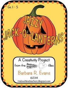FREE Jazzy Jack-o-lanterns (Destination: Imagination via Creative Thinking)  Challenge your students' creativity by asking them to make Jack-o'-lanterns with 1 proviso: NO PUMPKINS ALLOWED! #HOTS #projects #creativity #BarbEvans #itsabouttimeteachers