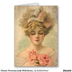 Classic Victorian Lady With Roses Greeting Card