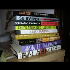quite like chuck palahnuik's books, although they're quite dark. so far i've only read fight club, snuff & haunted. need to read the rest! especially choke, which i've been meaning to read for aaaaages..
