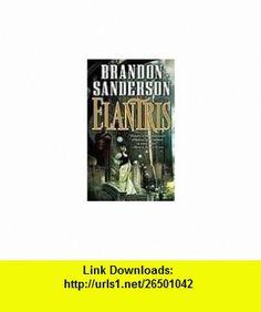 Elantris Publisher Tor Fantasy Brandon Sanderson ,   ,  , ASIN: B004V3KVVU , tutorials , pdf , ebook , torrent , downloads , rapidshare , filesonic , hotfile , megaupload , fileserve