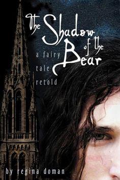 The Shadow of the Bear: A Fairy Tale Retold by Regina Doman, http://www.amazon.com/dp/0981931804/ref=cm_sw_r_pi_dp_4oVoqb190GJTP