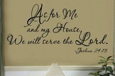 As for me and my house....